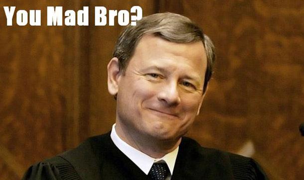 john-roberts-you-mad-bro
