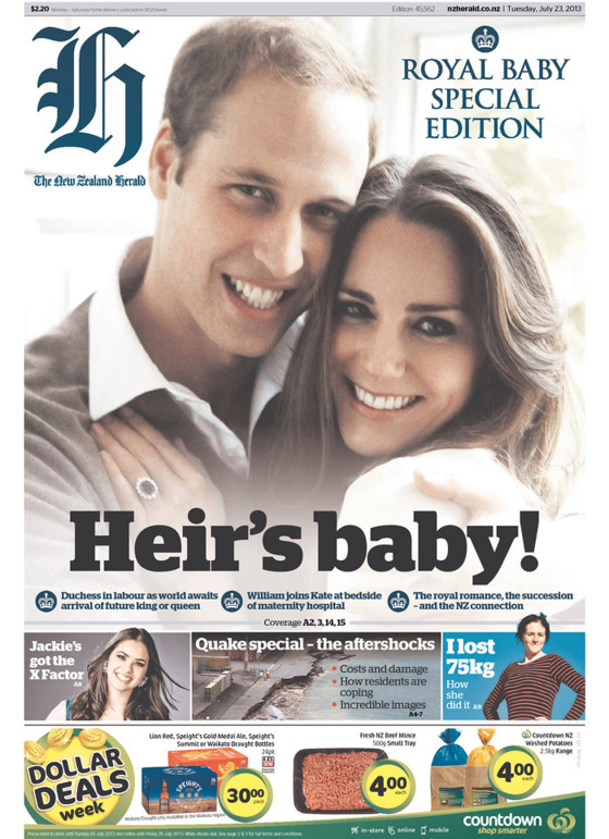 "One of the headlines reads, ""The royal romance, the succession — and the NZ connection,"" no doubt trumpeting New Zealand's role within the constitutional monarchy that counts Queen Elizabeth as their sovereign, and thus got to be part of the decision to change succession laws at the last Commonwealth summit in October 2011. (The new succession laws decree that the firstborn child of Will and Kate is third in line for the throne, regardless of gender.)"