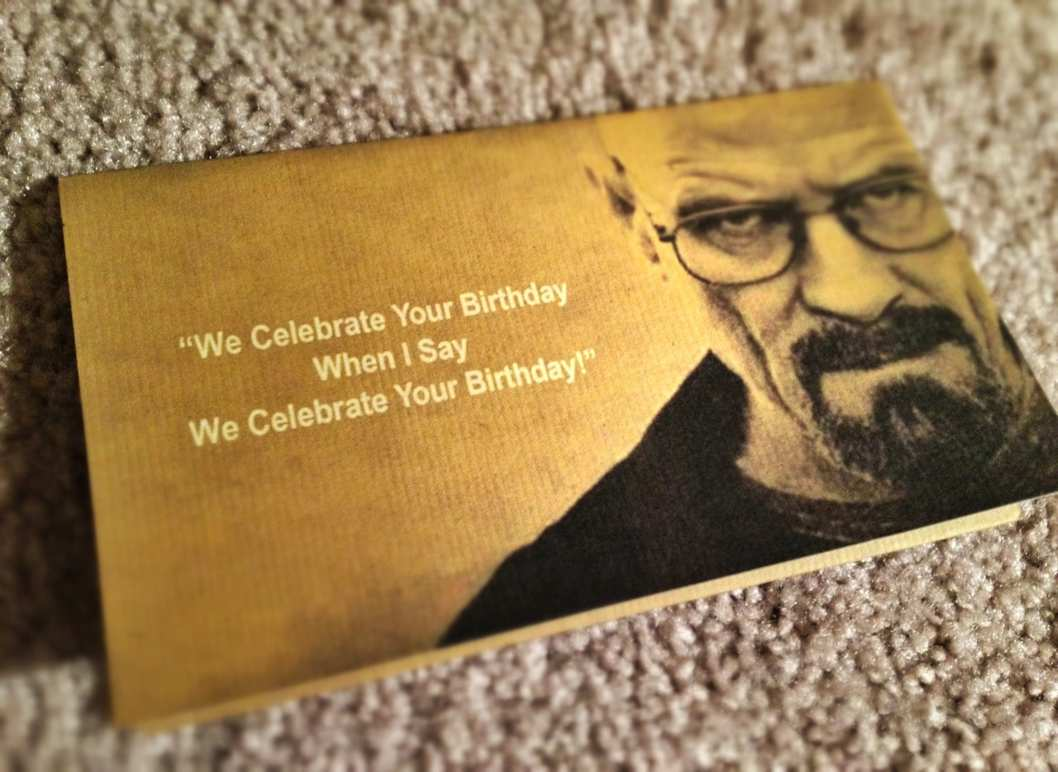 Breaking Bad Birthday Cards a Breaking Bad Birthday Card