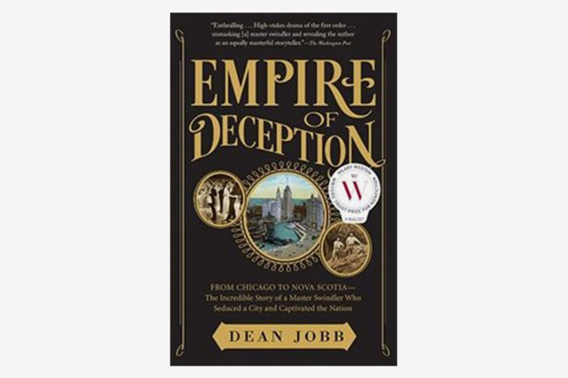 Empire of Deception: The Incredible Story of a Master Swindler Who Seduced a City and Captivated the Nation by Dean Jobb