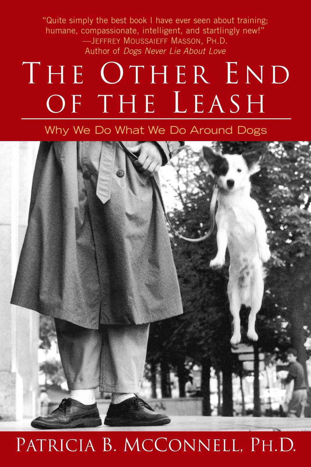 <em>The Other End of the Leash: Why We Do What We Do Around Dogs</em>, by Patricia B. McConnell