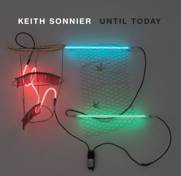 <em>Keith Sonnier: Until Today</em>