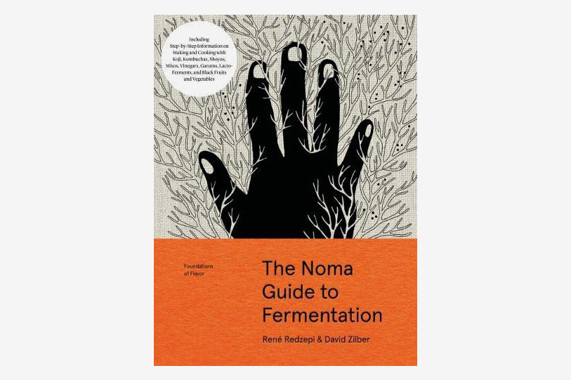 <em>The Noma Guide to Fermentation</em>, by René Redzepi and David Zilber