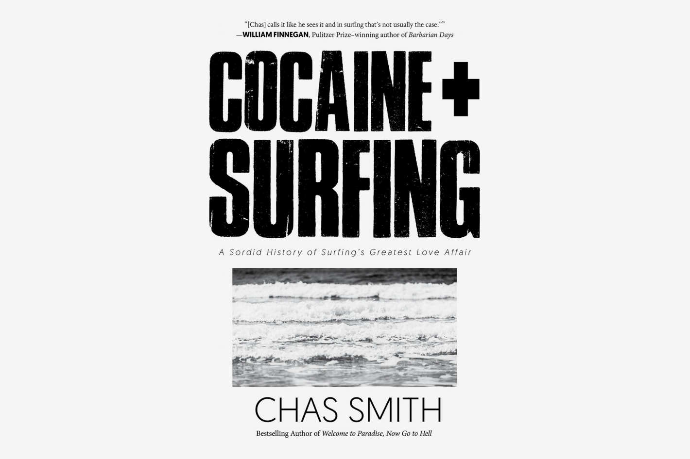 <em>Cocaine + Surfing: A Sordid History of Surfing's Greatest Love Affair</em>, by Chas Smith