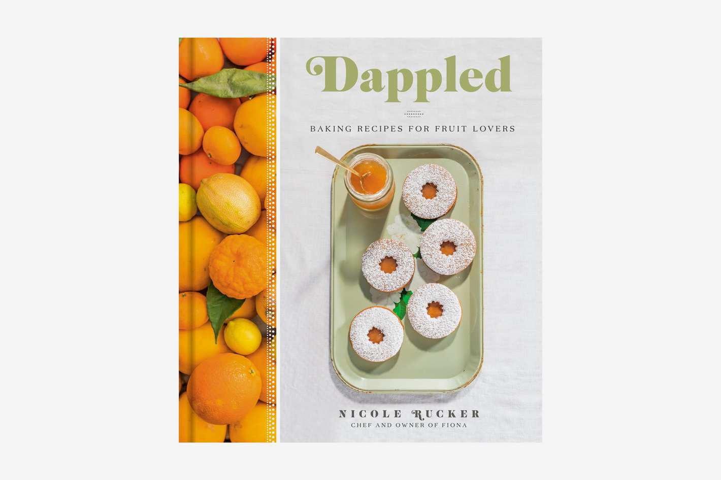 Dappled: Baking Recipes for Fruit Lovers