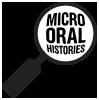 Micro Oral Histories
