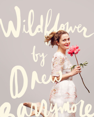 9 Things We Learned About Drew Barrymore From Her New Memoir Wildflower