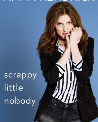 6 Things We Learned From Anna Kendricks Memoir Scrappy Little Nobody