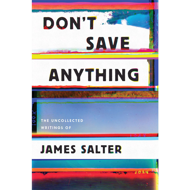 Don't Save Anything – James Salter