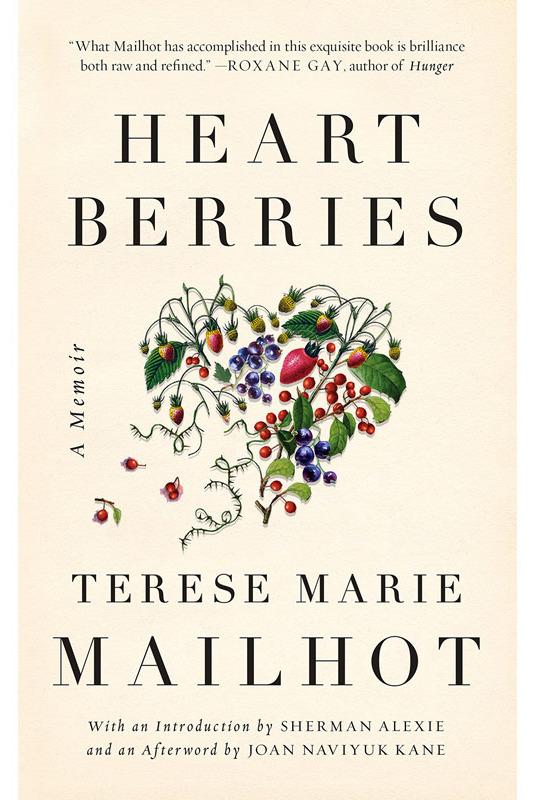 Heart Berries: A MemoirbyTerese Marie Mailhot