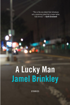 """""""A Lucky Man,"""" by Jamel Brinkley (May 1, Graywolf)"""