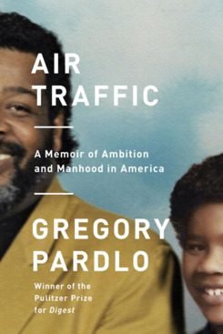 """""""Air Traffic,"""" by Gregory Pardlo (April 10, Knopf)"""