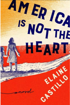"""""""America Is Not the Heart,"""" by Elaine Castillo (April 3, Viking)"""