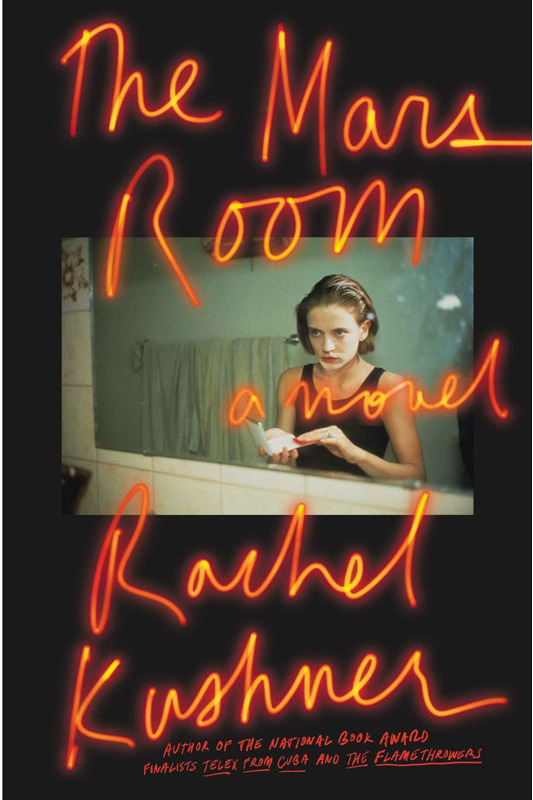 """The Mars Room,"" by Rachel Kushner (May 1, Scribner)"