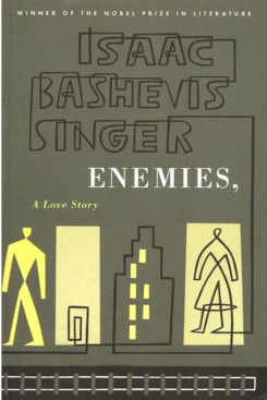 """""""Enemies: A Love Story,"""" by Isaac Bashevis Singer"""