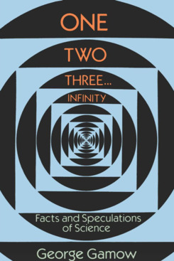 """""""One, Two, Three, Infinity,"""" by George Gamow"""