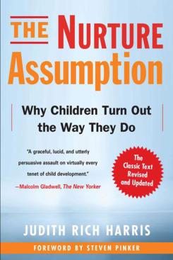 """""""The Nurture Assumption,"""" by Judith Rich Harris"""