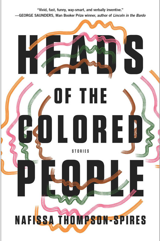 """Heads of the Colored People,"" by Nafissa Thompson-Spires (Atria, April 10)"