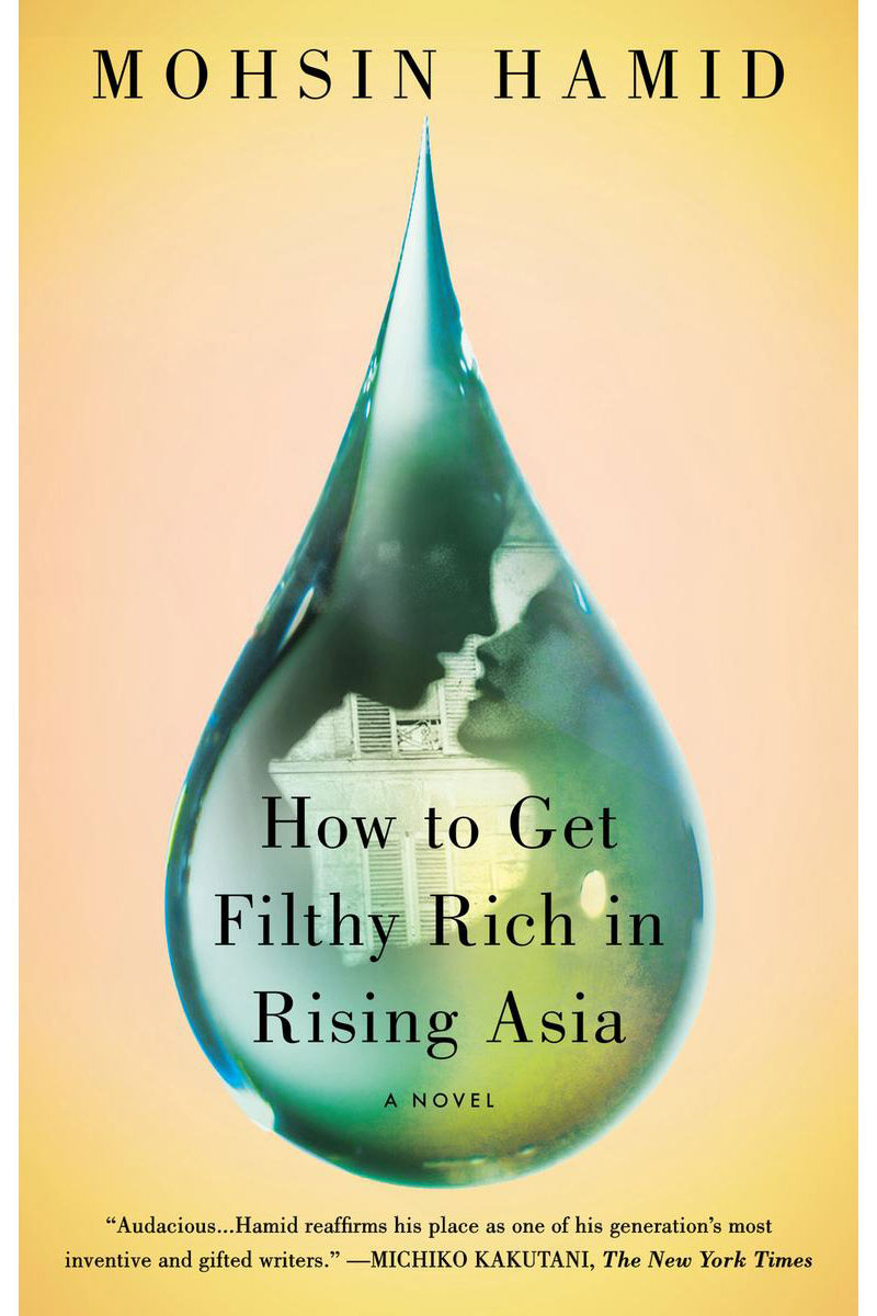 """How to Get Filthy Rich in Rising Asia,"" by Mohsin Hamid"