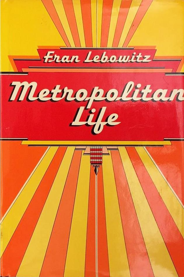"""Metropolitan Life,"" by Fran Lebowitz"