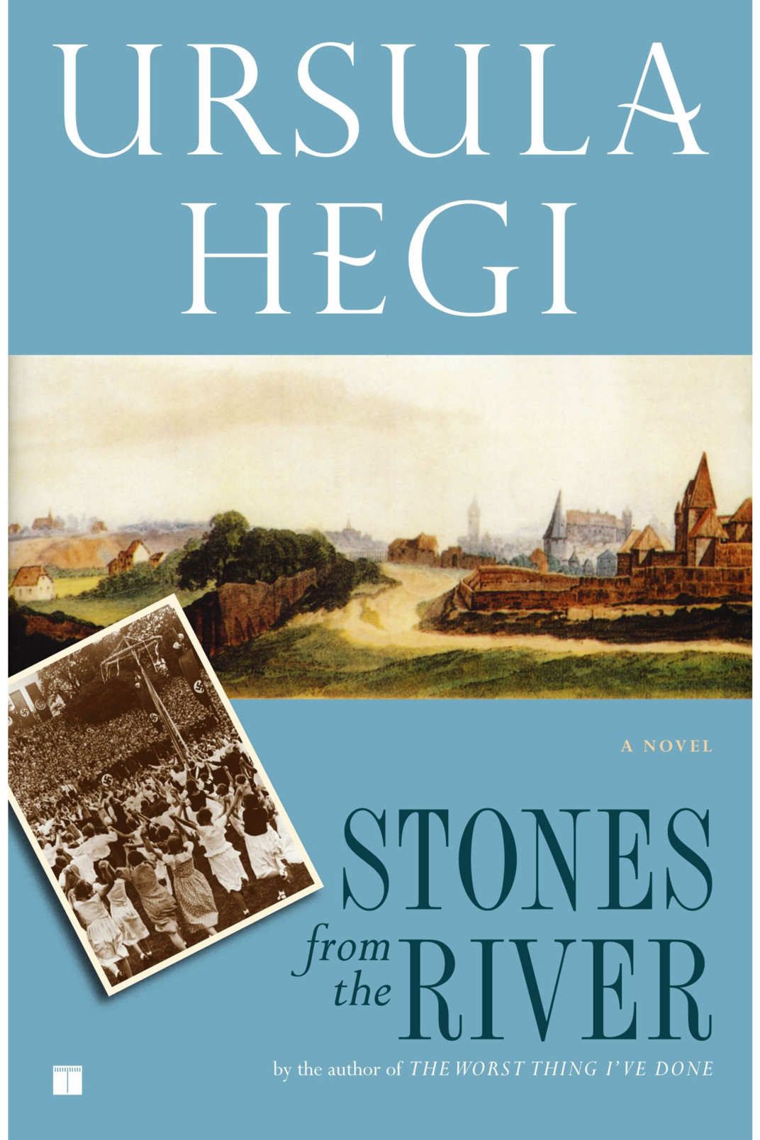"""""""Stones From the River,"""" by Ursula Hegi"""