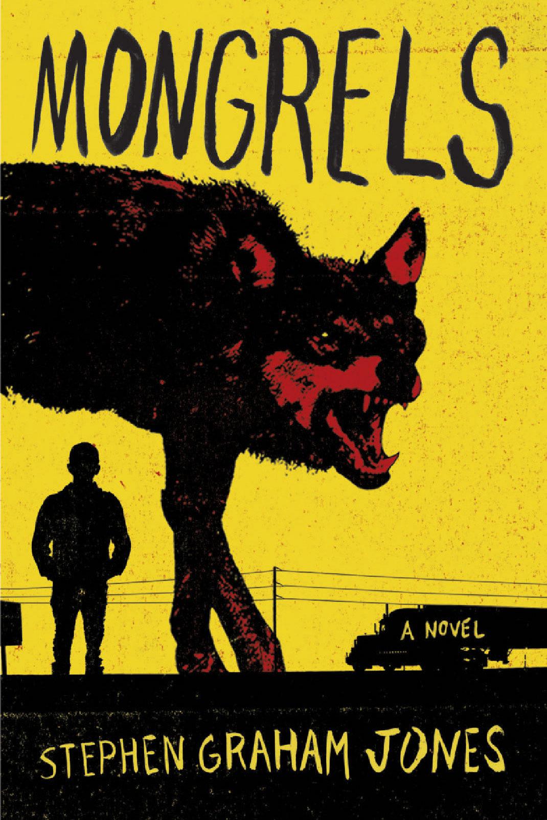 <em>Mongrels</em> by Stephen Graham Jones