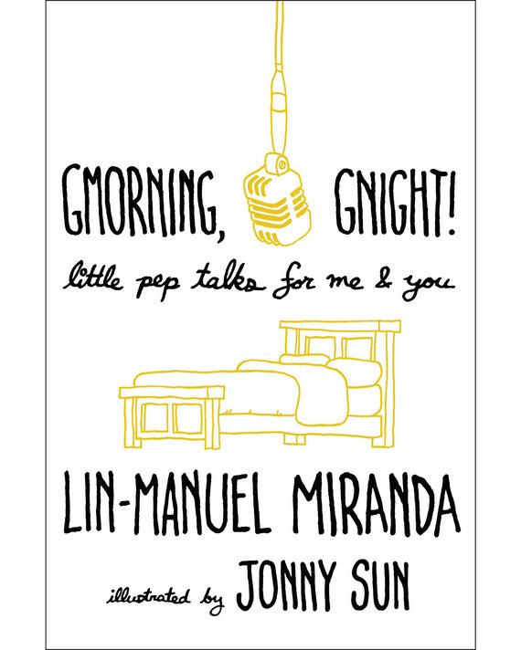 Lin-Manuel Miranda Gmorning, Gnight! Poem