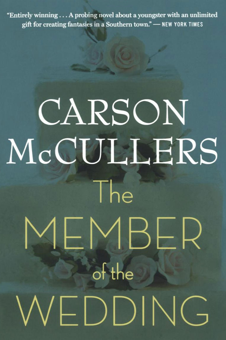 <em>The Member of the Wedding</em> by Carson McCullers