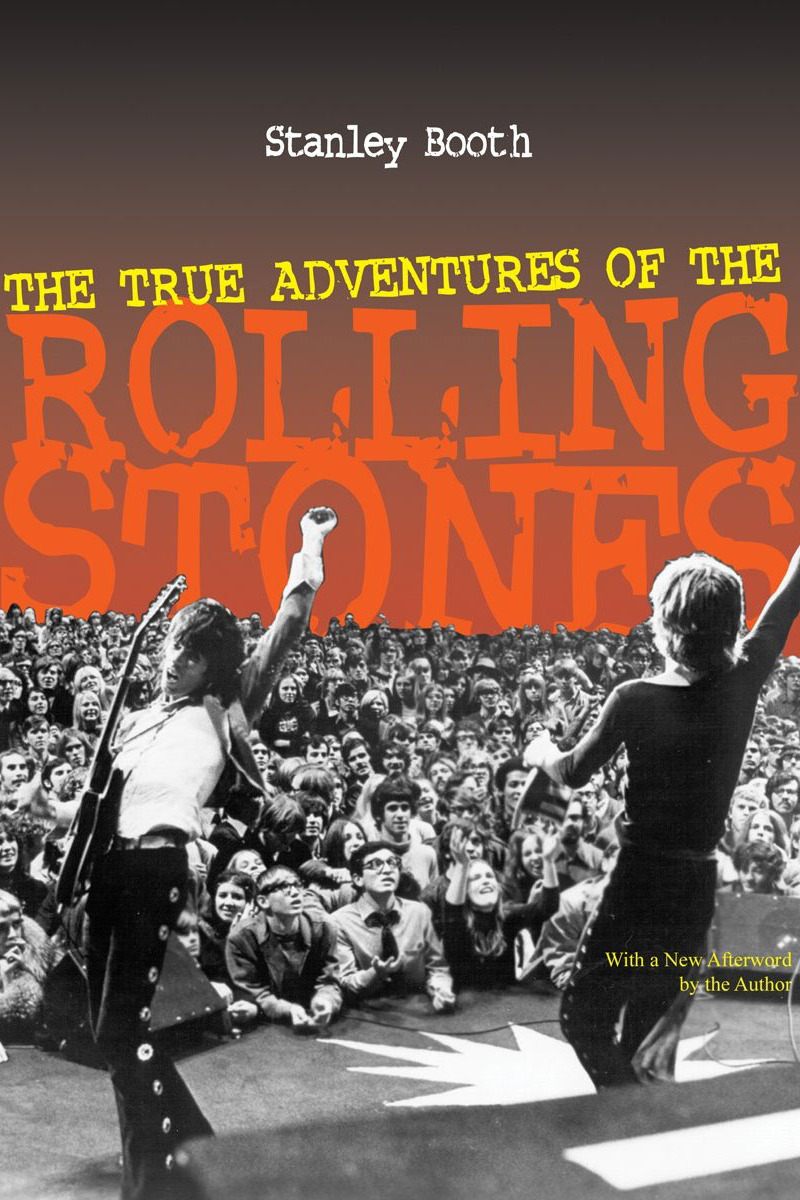 <em>The True Adventures of the Rolling Stones</em>, by Stanley Booth (Chicago Review Press, 1985)