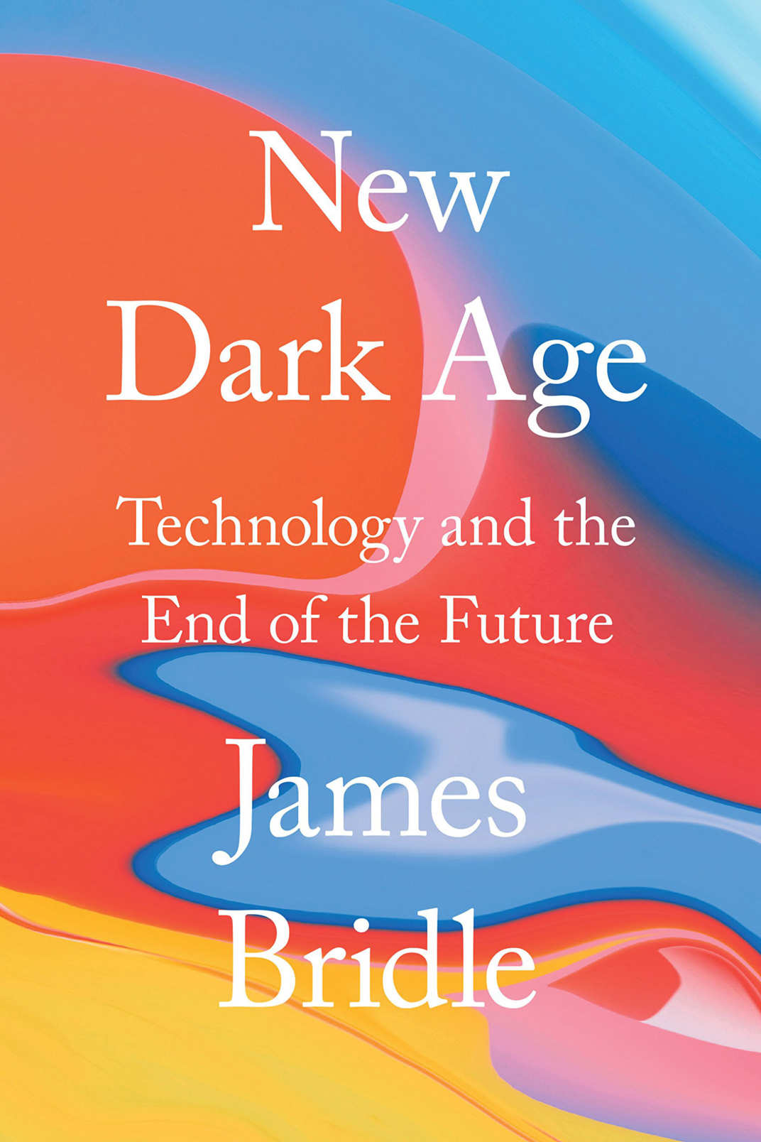 <em>New Dark Age</em> by James Bridle