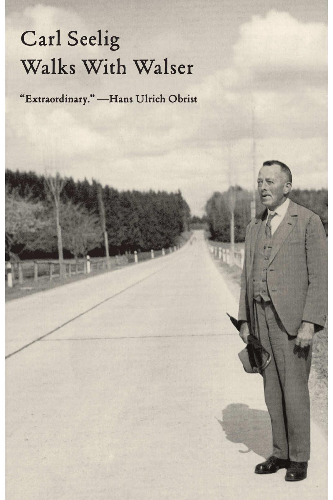 <em>Walks With Walser</em> by Carl Seelig