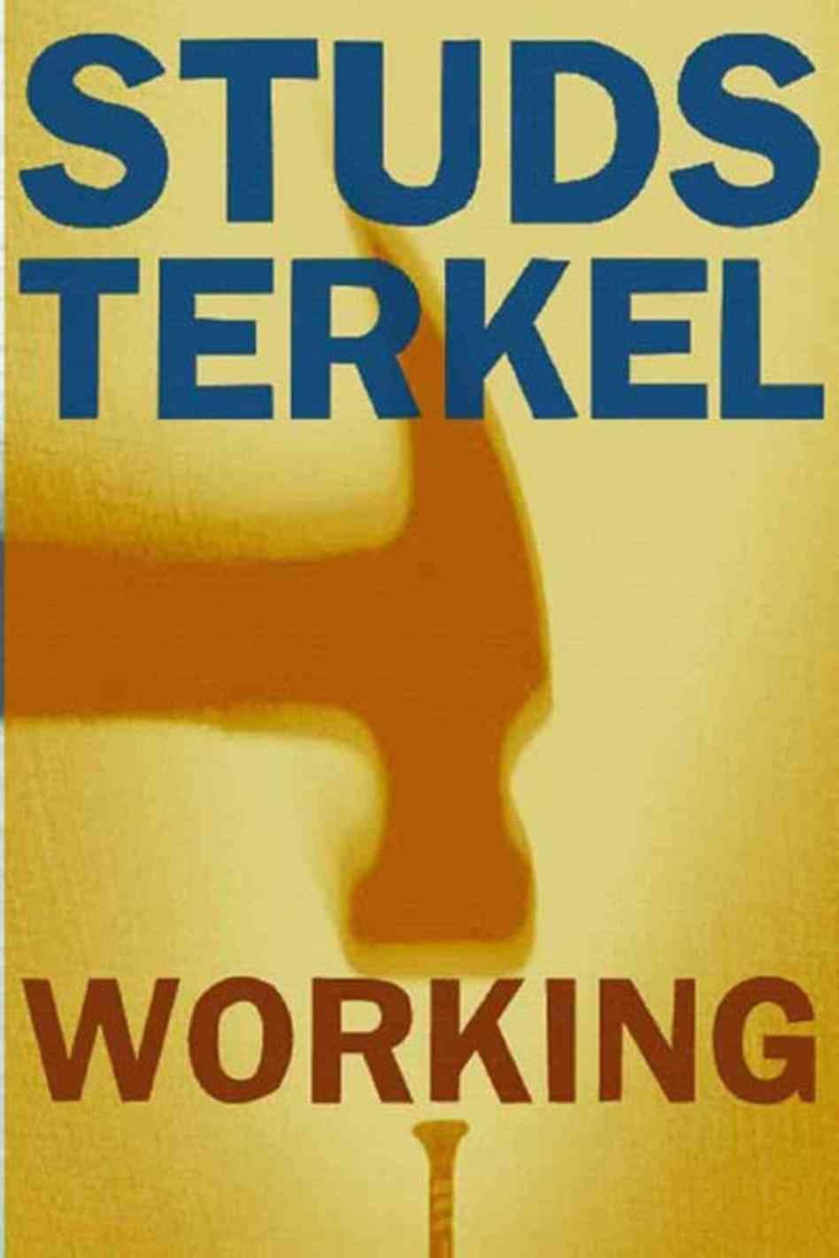 <em>Working</em> by Studs Terkel