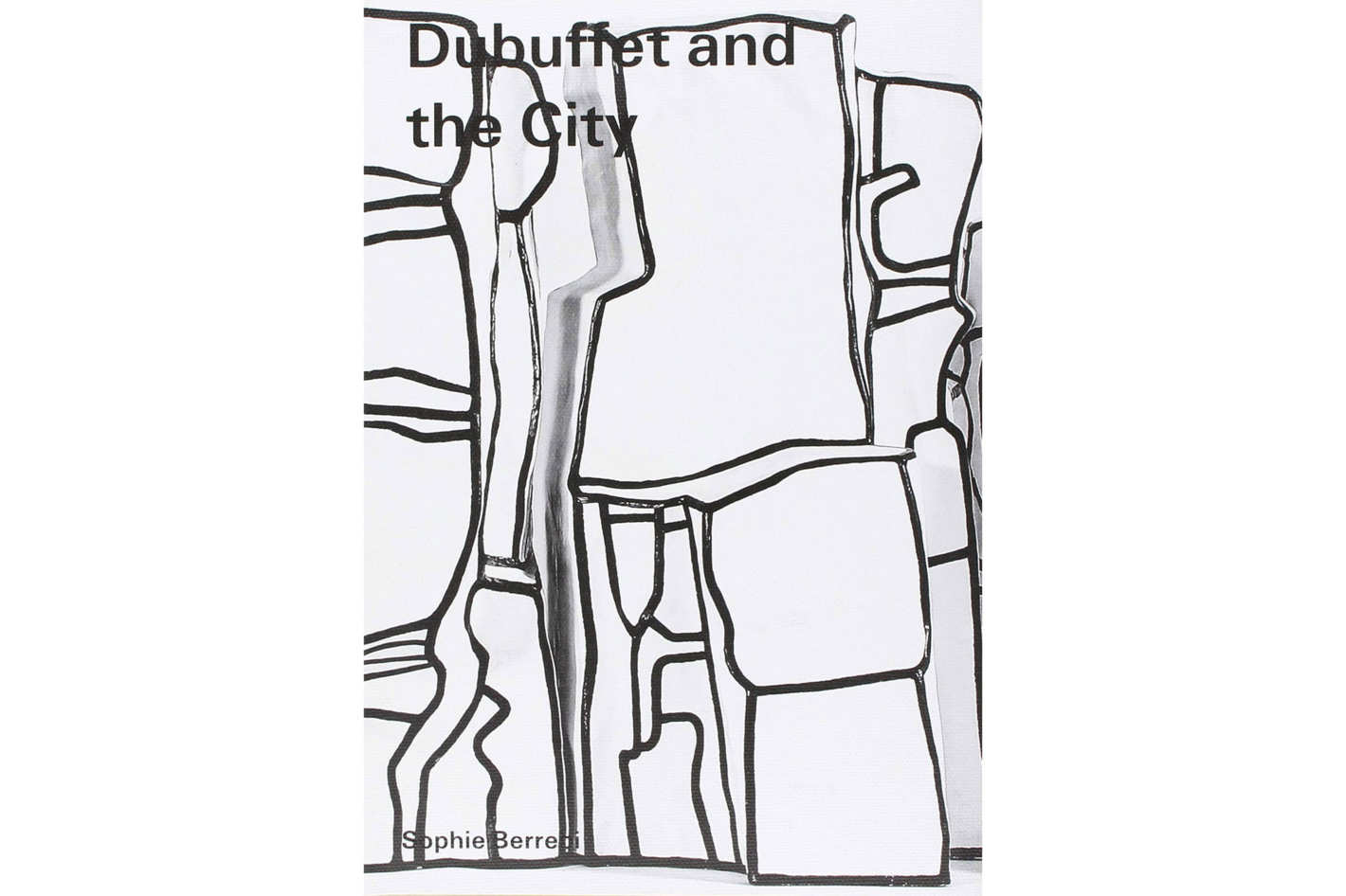 <em>Dubuffet and the City: People, Place, and Urban Space</em> by Sophie Berrebi
