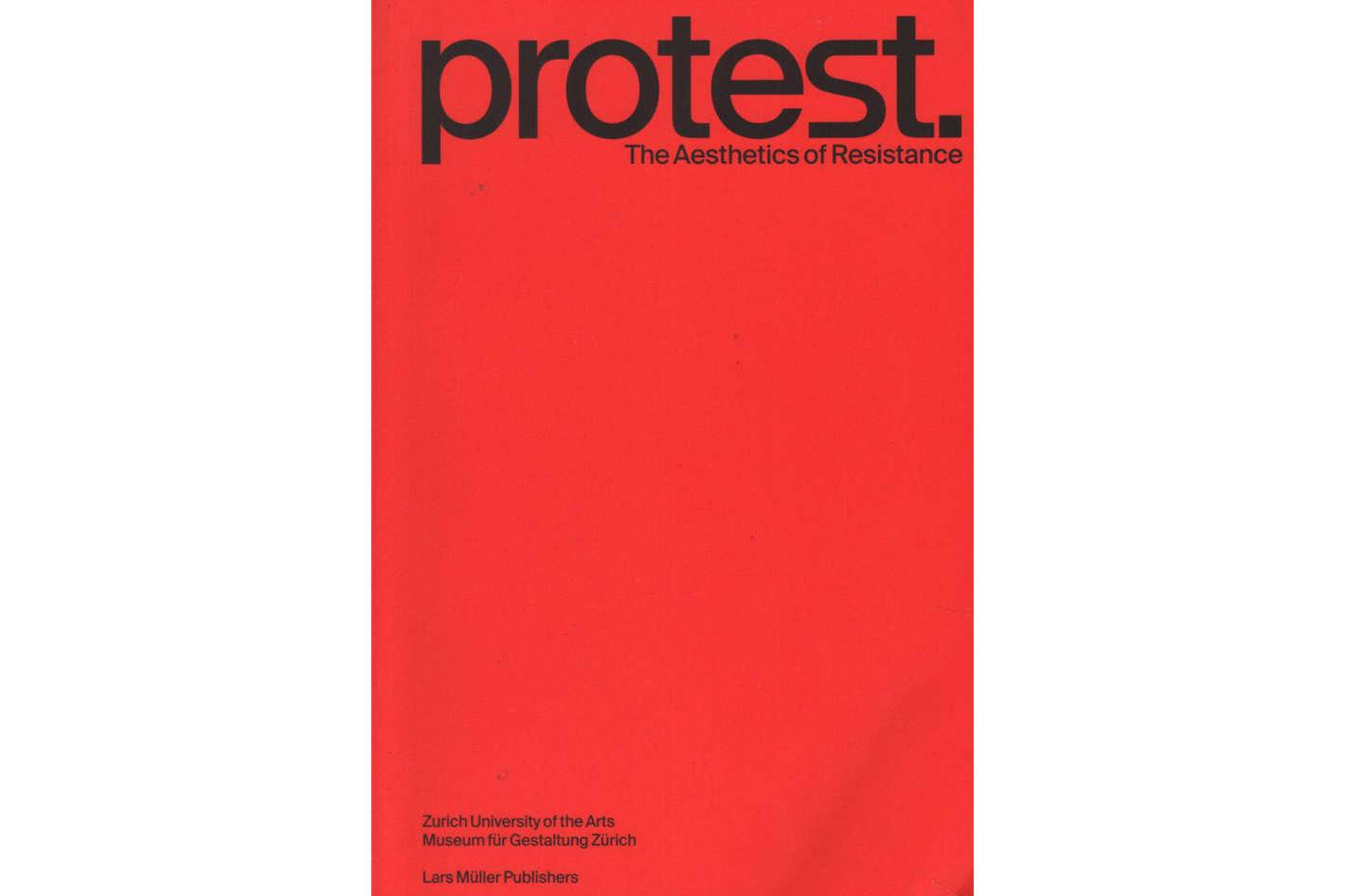 <em>Protest: The Aesthetics of Resistance</em>