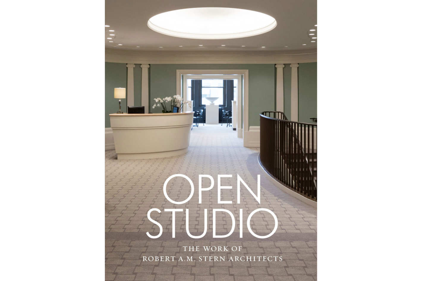 <em>Open Studio: The Work of Robert A.M. Stern Architects</em> by Robert A.M. Stern, Shannon Hohlbein, and Peter Morris Dixon