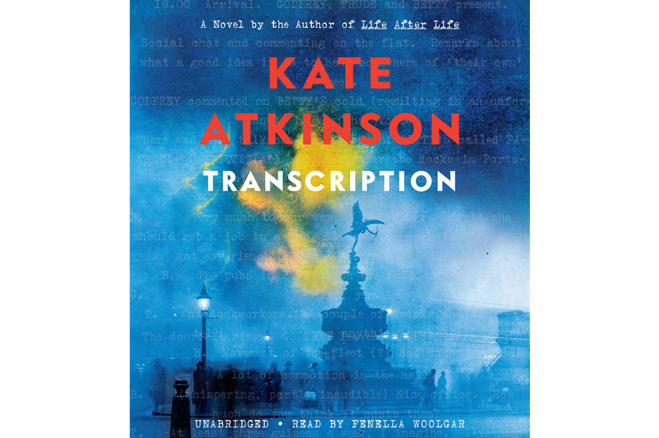 <em>Transcription</em>, by Kate Atkinson, narrated by Fenella Woolgar (Hachette Audio, Sept. 25), 11 hrs, 9 min.