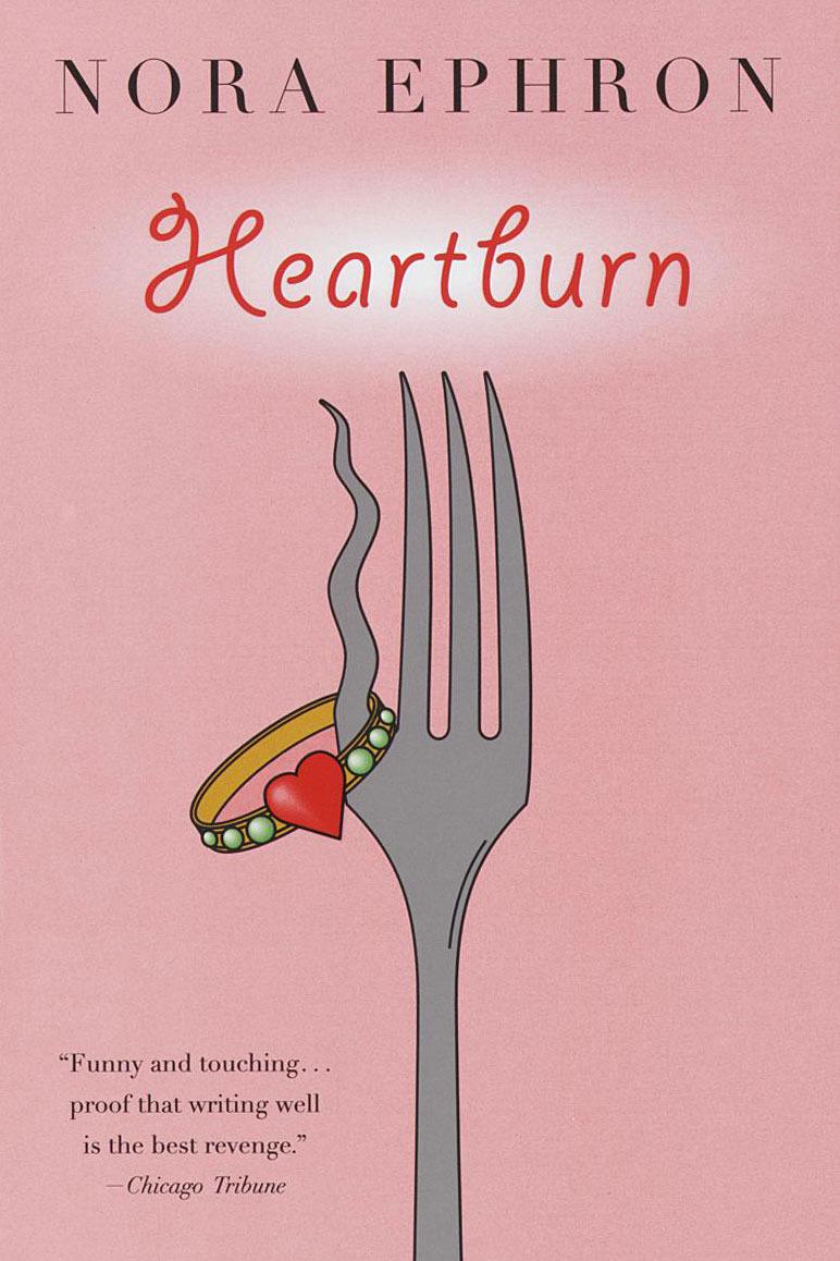 <em>Heartburn</em>, by Nora Ephron