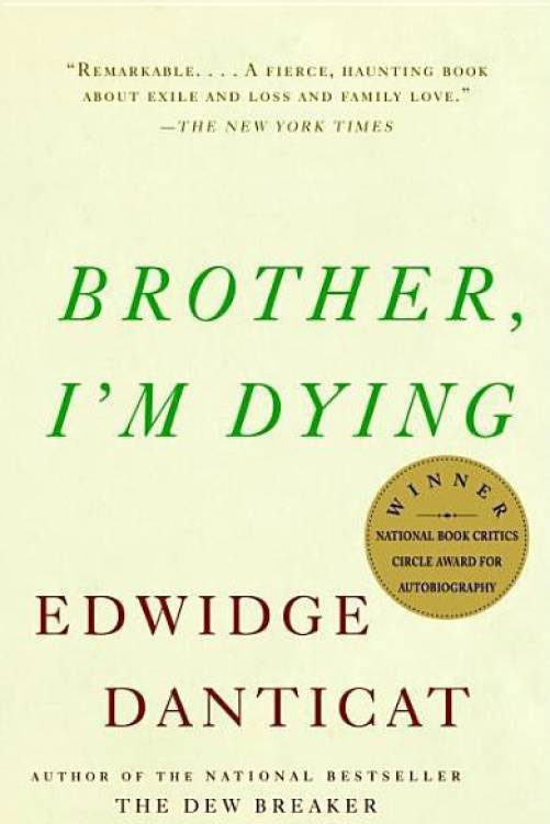 <em>Brother, I'm Dying</em>,<em> </em>Edwidge Danticat