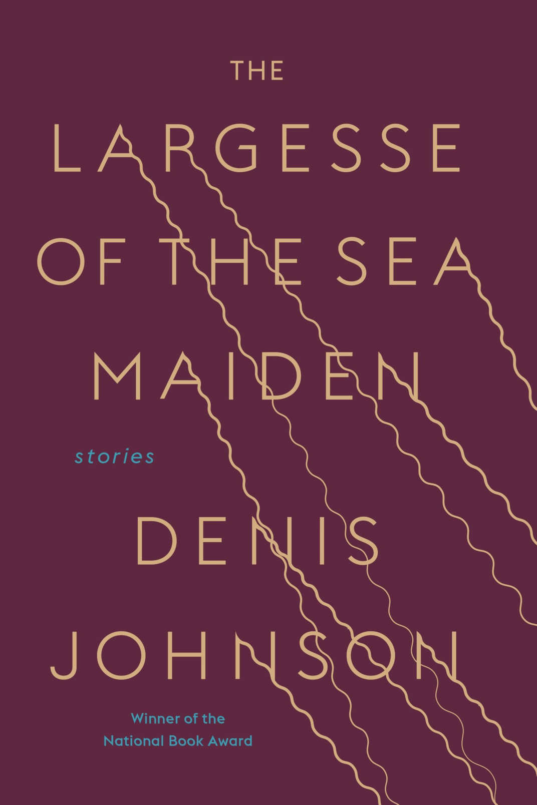 <em>The Largesse of the Sea Maiden</em> by Denis Johnson