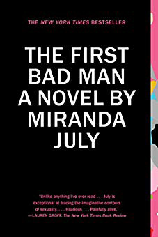 <em>The First Bad Man</em> by Miranda July