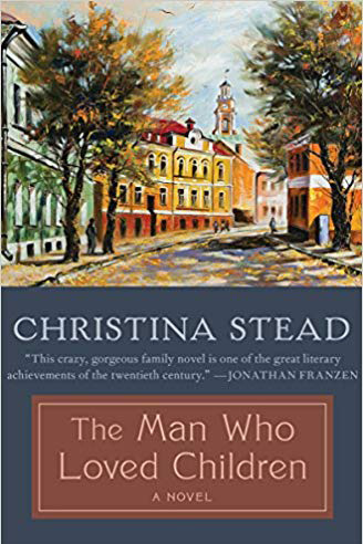 <em>The Man Who Loved Children</em> by Christina Stead