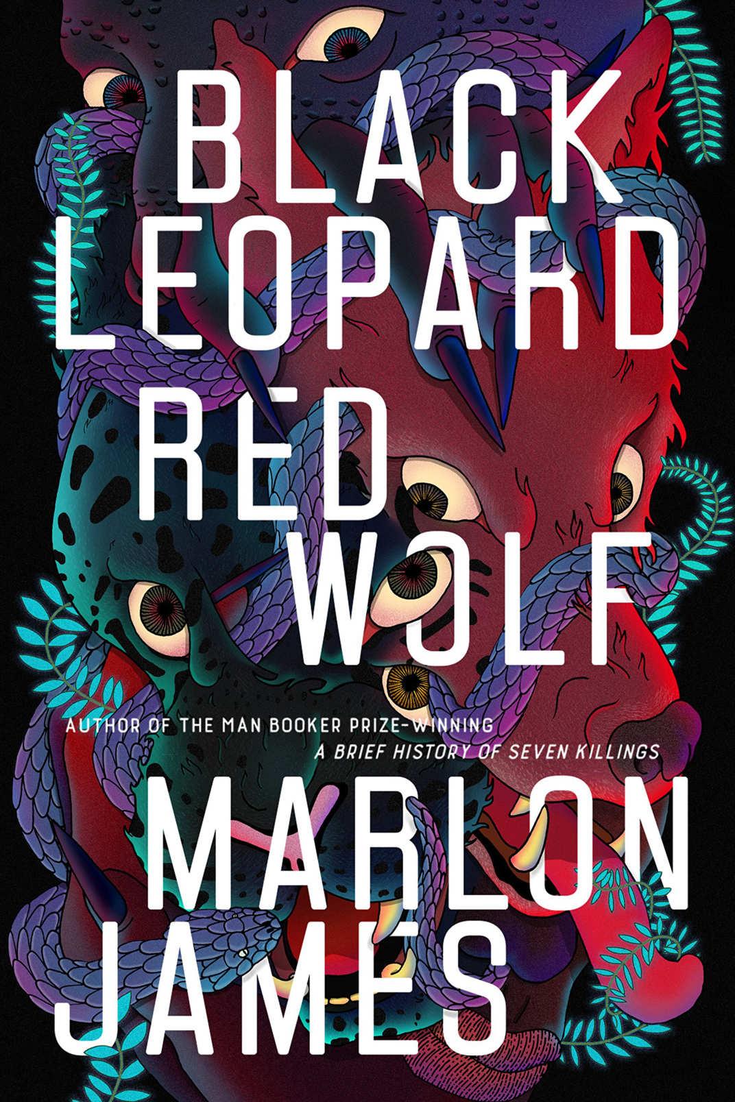 <em>Black Leopard, Red Wolf</em>, by Marlon James (Riverhead, Feb. 5)