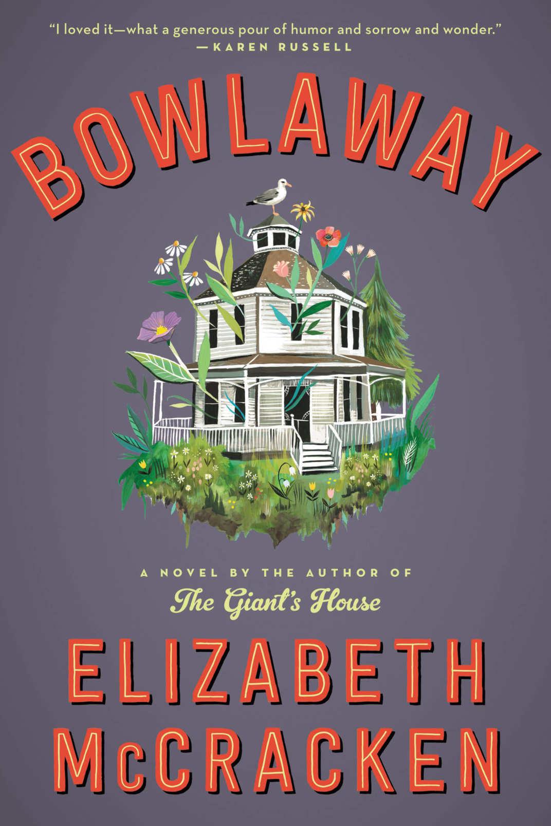 <em>Bowlaway</em>, by Elizabeth McCracken (Ecco, Feb. 5)