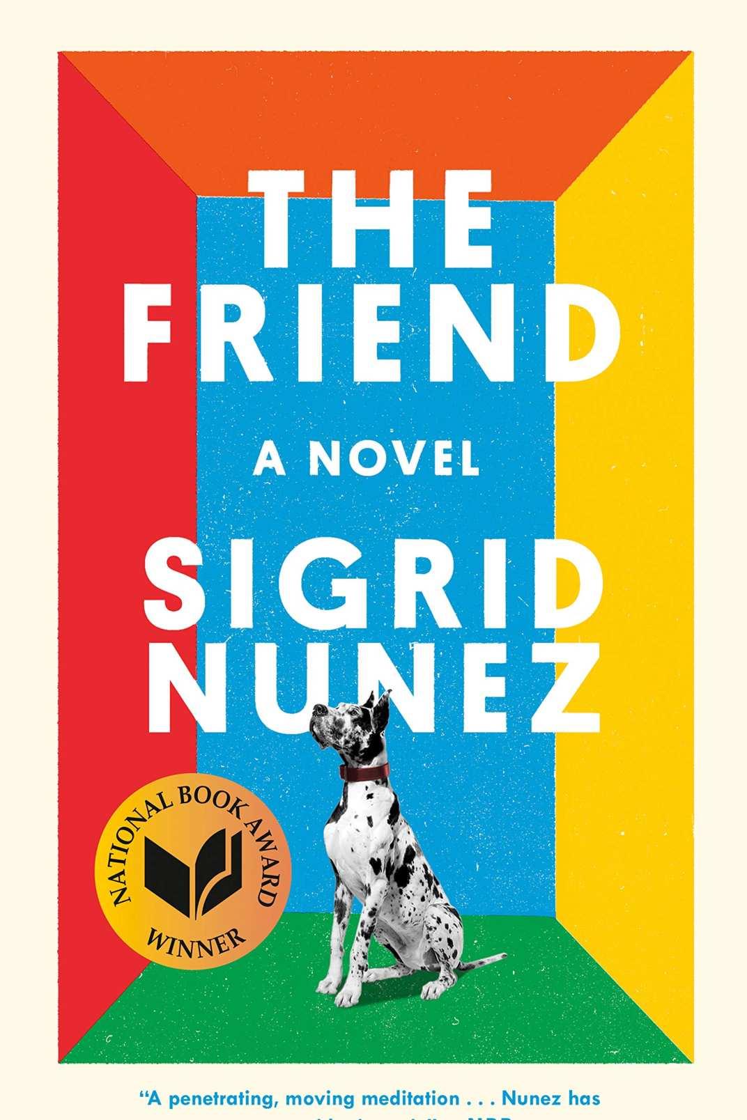 <em>The Friend</em> by Sigrid Nunez