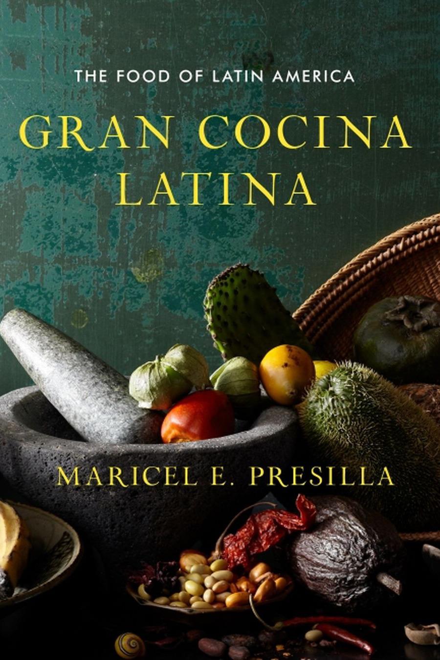Gran Cocina Latina by Maricel Presilla