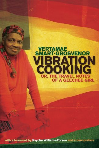 Vibration Cooking: Or, the Travel Notes of a Geechee Girl by Vertamae Smart-Grosvenor