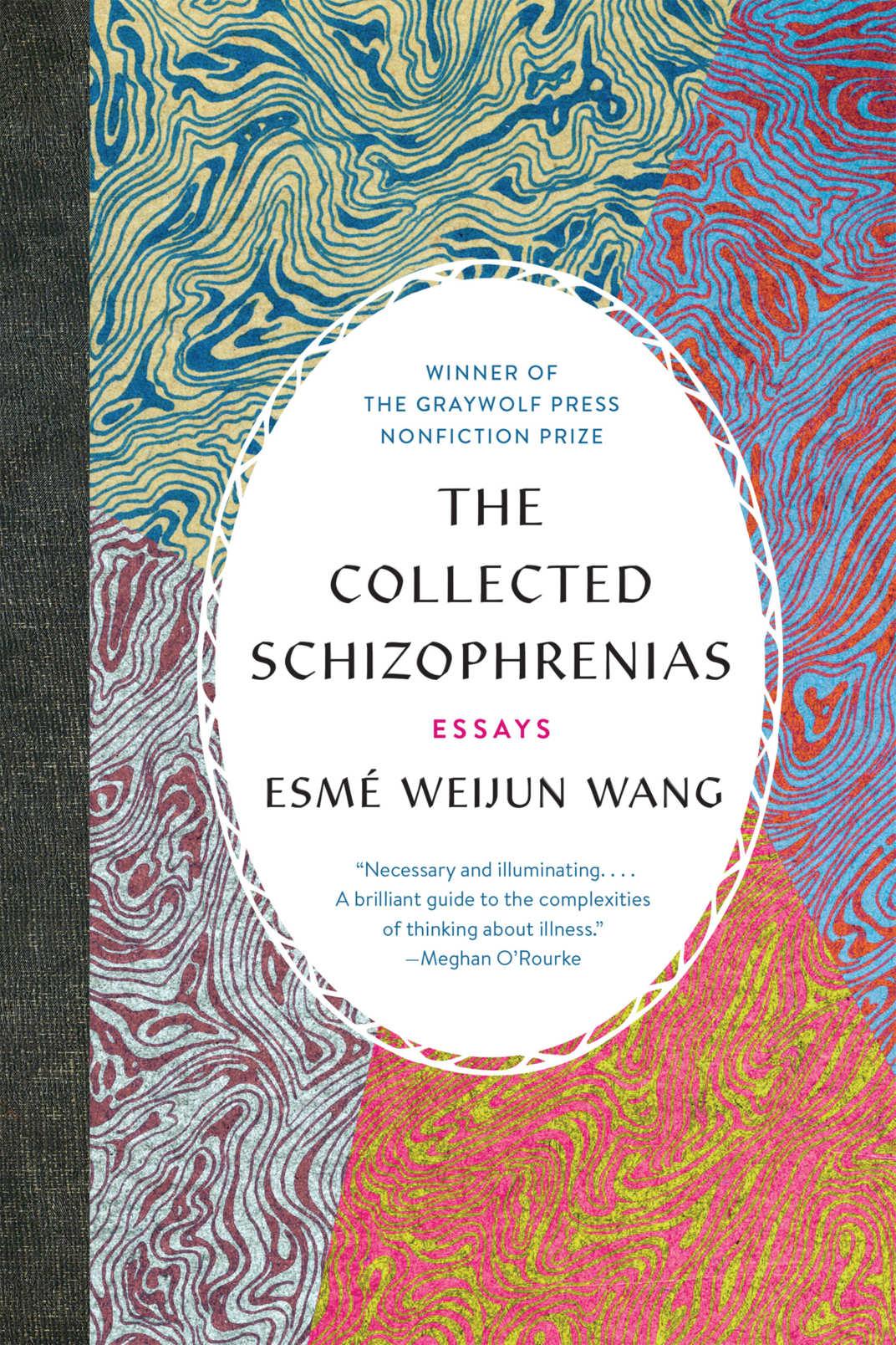 <em>The Collected Schizophrenias</em> by Esmé Weijun Wang