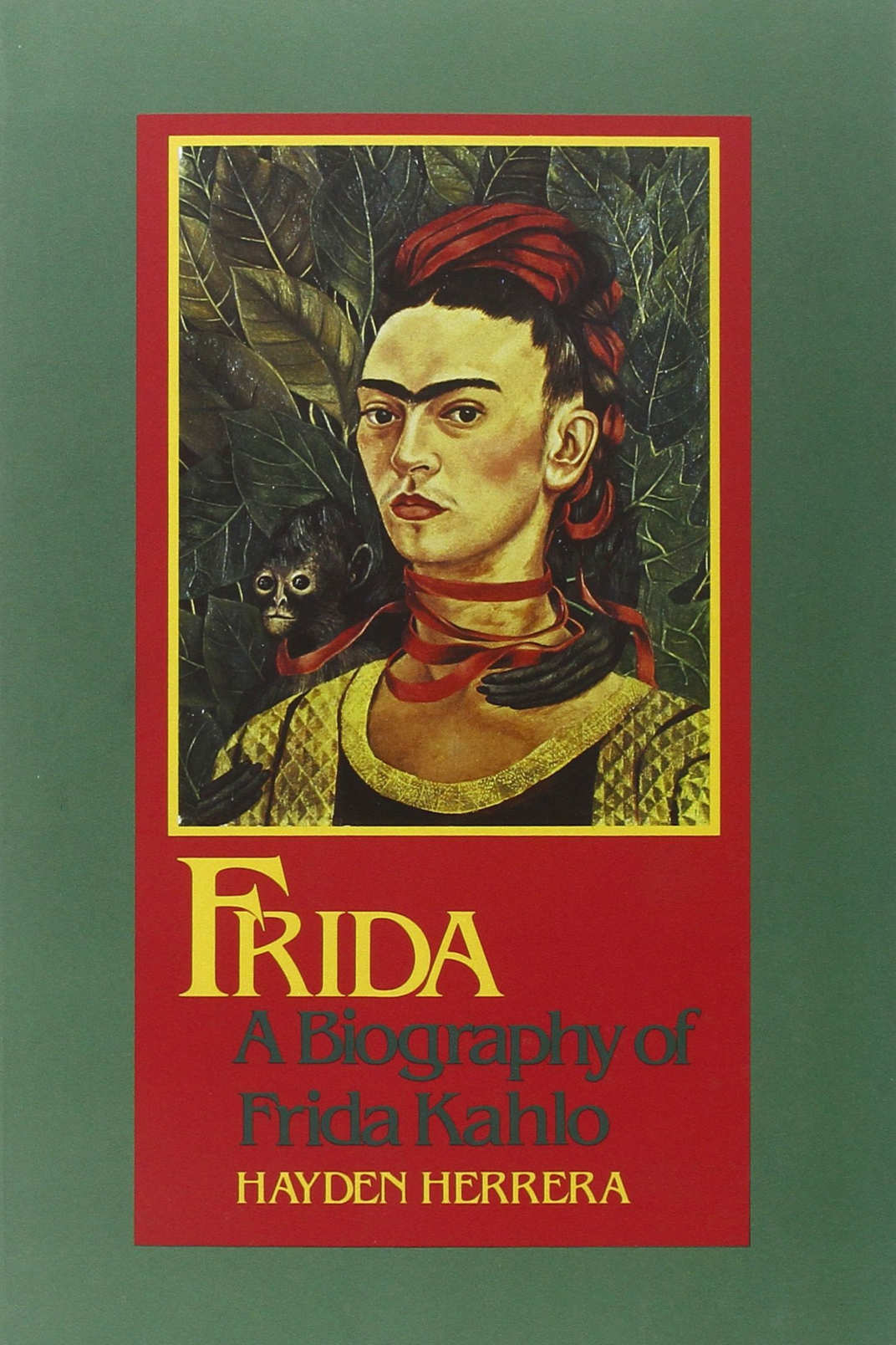 <em>Frida: A Biography of Frida Kahlo</em> by Hayden Herrera