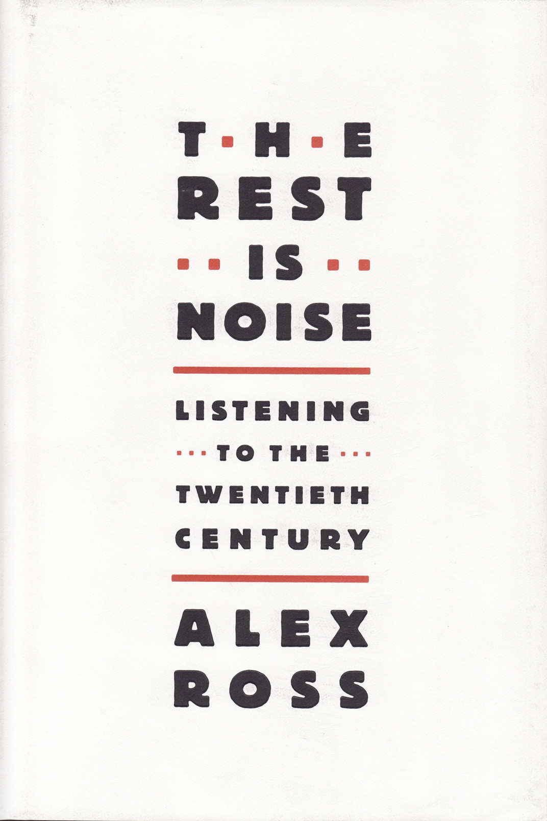 The Rest Is Noiseby Alex Ross
