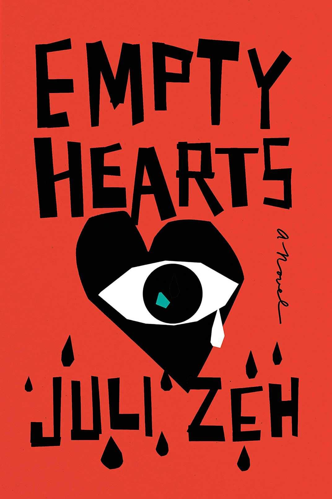 Empty Hearts, by Juli Zeh, trans. John Cullen (Nan A. Talese, August 20)